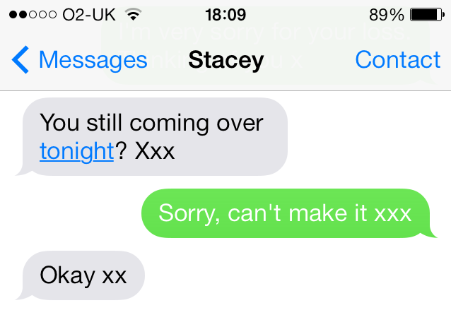 Here, rather than the two 'X' response being used as a double 'X' endearment, Stacey is using it as a passive aggressive one 'X' omission. That'll show me to cancel on her again!