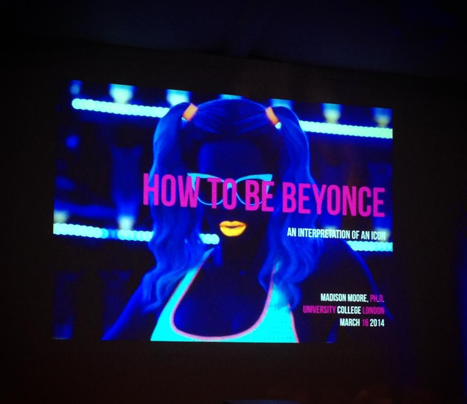 How to be beyonce UCL lecture