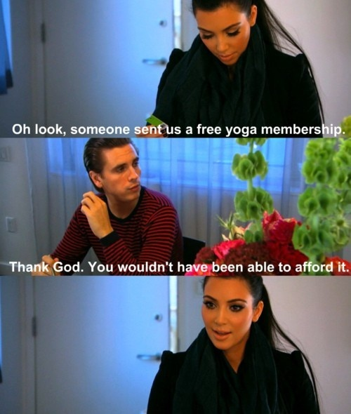 Scott-Disick-On-Kim-Getting-a-Free-Yoga-Membership-On-Keeping-Up-With-The-Kardashians-Picture-Quote