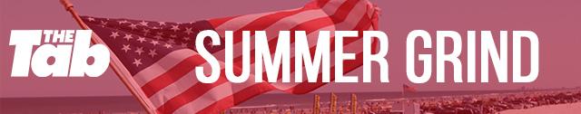 Summer grind