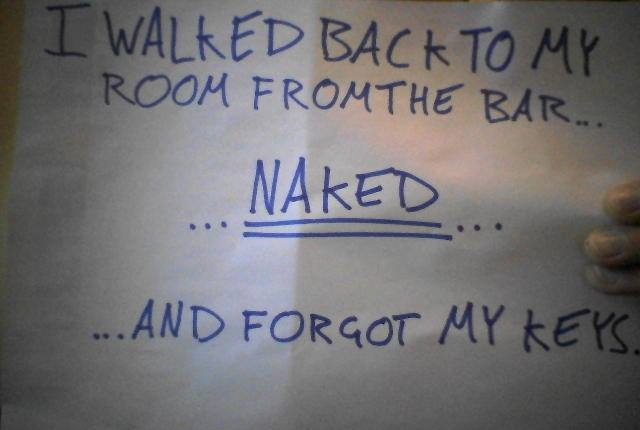 Dave walked back to his room, stark naked.