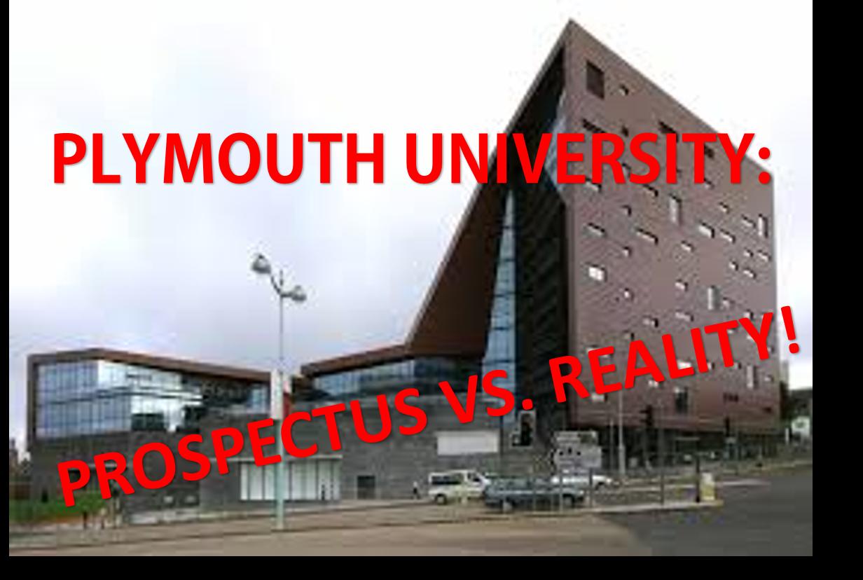 Prospectus Vs Reality Plymouth University