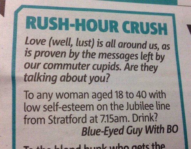 Lonely Hearts ads like this won't work though, don't be an idiot