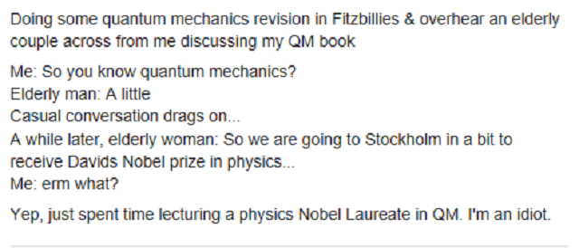 Yeah being able to talk convincingly about QM for any length of time is definitely the mark of an idiot...