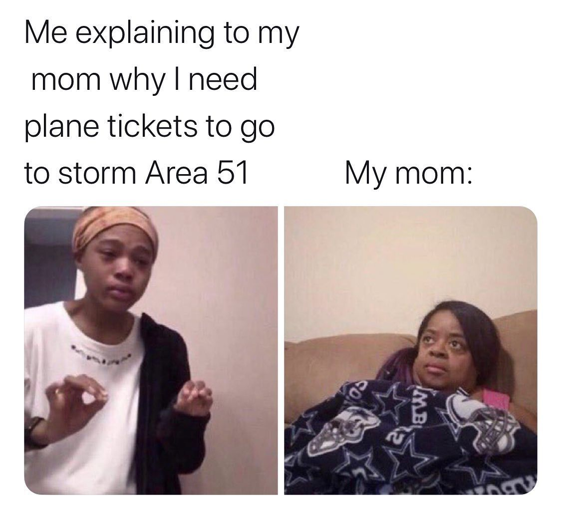 Image may contain: Area 51 memes, Area 51, meme, reaction, twitter, Las Vegas, Nevada, where, origin, explained, what is Area 51, alien, facebook, event, petition, Female, Text, Apparel, Clothing, Face, Human, Person