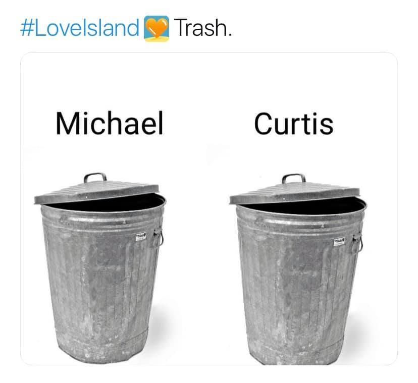 Image may contain:  Love Island recoupling memes, Love Island, memes, Michael, Curtis, tweets, reactions, savage, twitter, Trash Can, Can, Tin