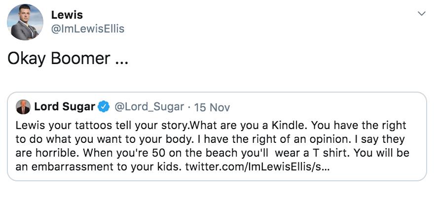 Lord Sugar, Lewis Ellis, tattoos, The Apprentice, Twitter, argument, Sir Alan, beef, drama, spat, Ok Boomer, meme