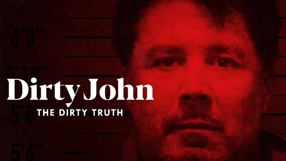 Series like You, shows, You, similar, series, Netflix, Dirty John The Dirty Truth