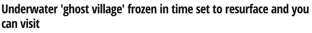 2020, headlines, news, stories, underwater, ghost, village, frozen, time