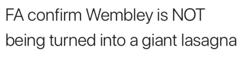 2020, headlines, news, stories, FA, Wembley, Lasagne
