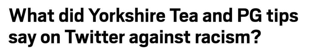 2020, headlines, news, stories, Yorkshire Tea, PG Tips, racism