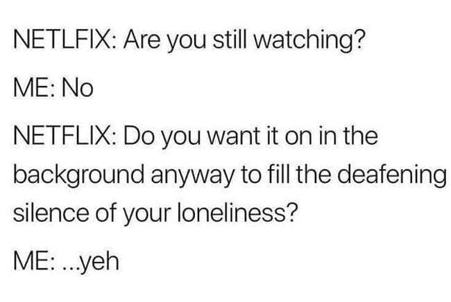Netflix, memes, funny, meme, reaction, still watching